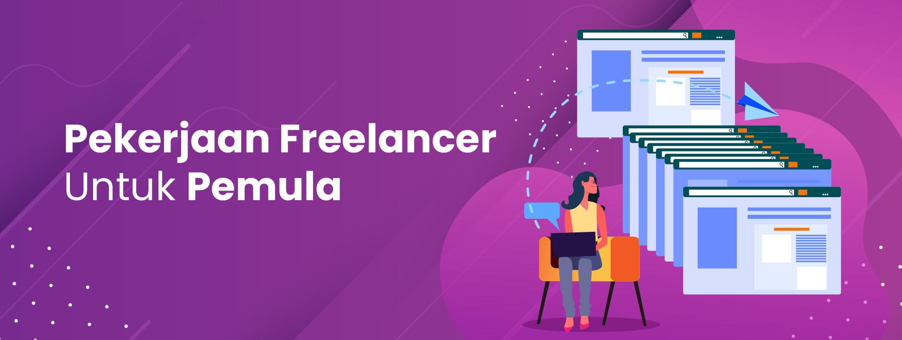6 Pekerjaan Freelancer Untuk Pemula Yang Bisa Dikerjakan Dari Rumah