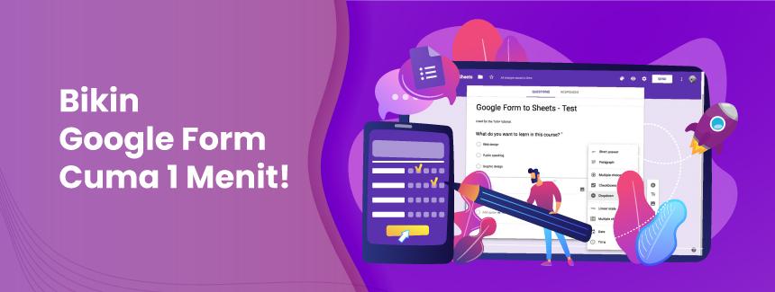 Cara Membuat Google Form Mudah. 1 Menit Langsung Beres!