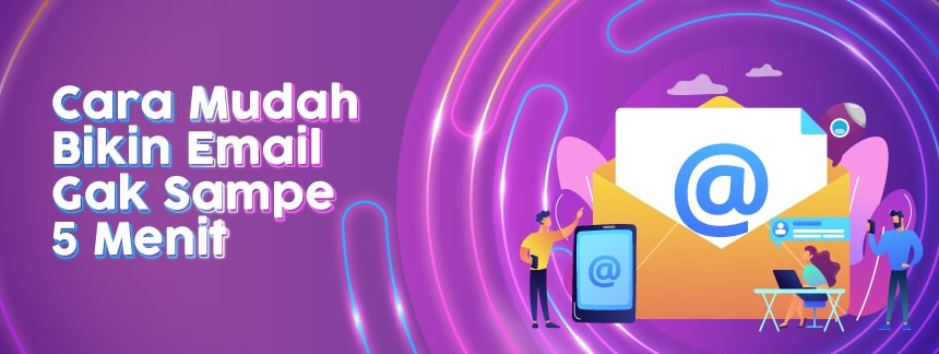 Cara Membuat Email Dengan Mudah Gak Sampe 5 Menit