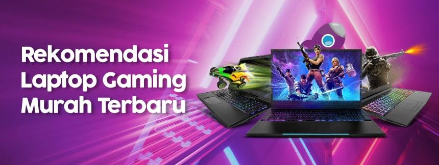 Rekomendasi Laptop Gaming Murah Terbaru 2021