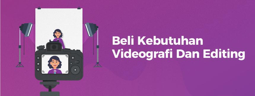 Beli kebutuhan videografi dan editing youtube - 7 Cara jadi youtuber sukses