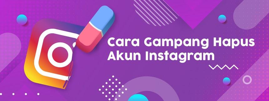 Super Gampang! Ini Dia Cara Menghapus Akun Instagram