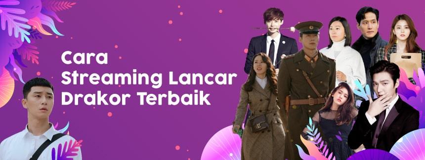 13 Drama Korea Terbaik dan Cara Agar Streaming Lancar dan Nyaman