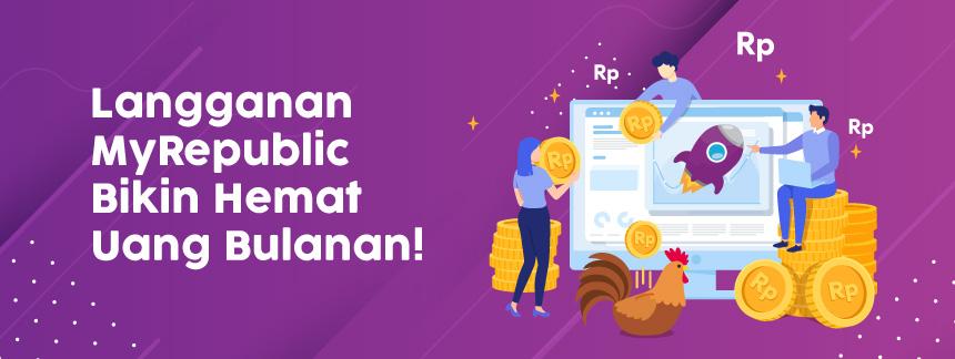 Paket Internet Rumah MyRepublic Terbaru, Bikin Hemat Uang Bulanan